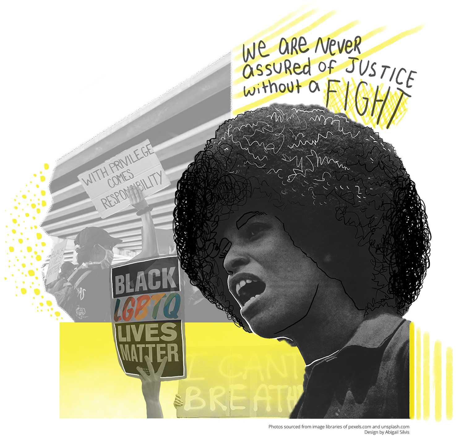 Angela Davis is an educator, author and social activist who has been an advocate against racism, sexism, classism and the prison system. Davis is also a Black lesbian woman. The voices at the intersection of race and sexual orientation or gender identity - especially the voices of Black trans individuals - should be heard. By Abigail Silvis.